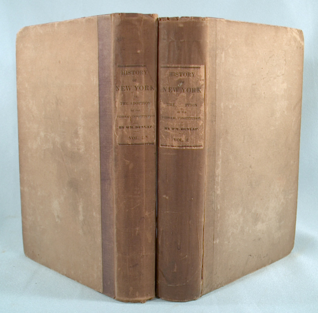 DUNLAP, WILLIAM - History of the New Netherlands, Province of New York, and State