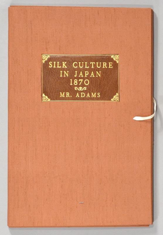 ADAMS, FRANCIS OTTIWELL - Third Report by Mr. Adams on Silk Culture in Japan, Dated August 10, 1