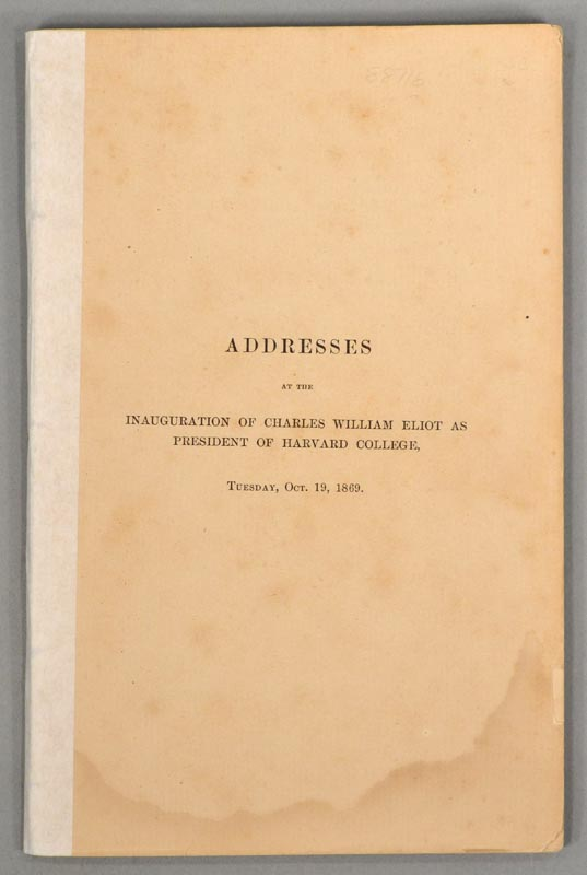 ELIOT, CHARLES WILLIAM - Addresses at the Inauguration of Charles William Eliot As President of