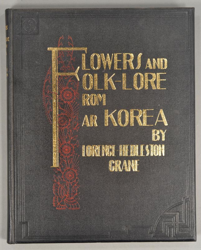 FLOWERS AND FOLK-LORE FROM FAR KOREA. Florence Hedleston CRANE.