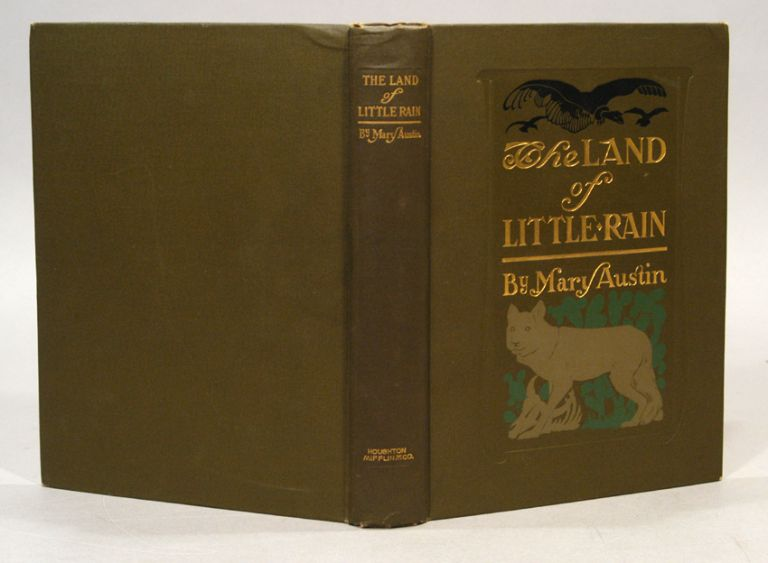 LAND OF LITTLE RAIN. Mary AUSTIN.