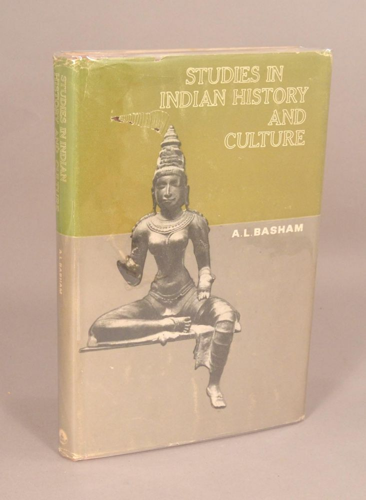 STUDIES IN INDIAN HISTORY AND CULTURE. A. L. BASHAM.