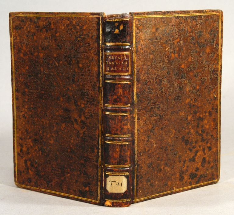 ENGLISH MALADY: OR, A TREATISE OF NERVOUS DISEASES OF ALL KINDS. George CHEYNE.