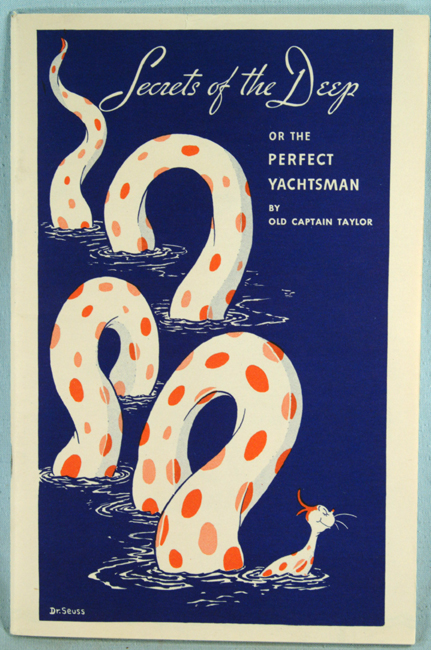 SECRETS OF THE DEEP OR THE PERFECT YACHTSMAN BY OLD CAPTAIN TAYLOR. SEUSS Dr.