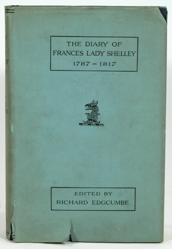 DIARY OF FRANCES LADY SHELLEY 1787-1817. Lady Frances SHELLEY.