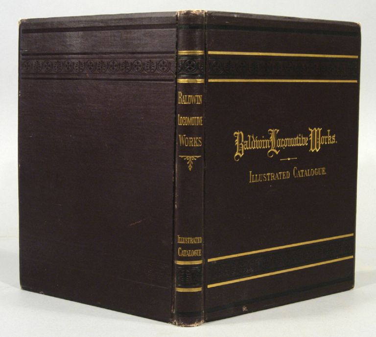 BALDWIN LOCOMOTIVE WORKS: ILLUSTRATED CATALOGUE OF LOCOMOTIVES. RAILROAD.