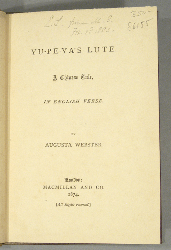 YU-PE-YA'S LUTE: A CHINESE TALE, IN ENGLISH VERSE. Augusta WEBSTER.