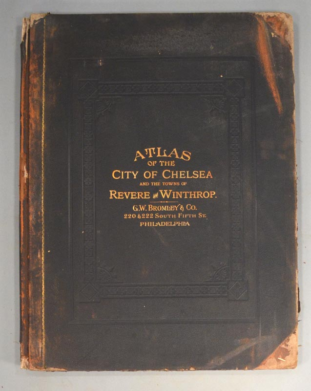 ATLAS OF THE CITY OF CHELSEA AND THE TOWNS OF REVERE AND WINTHROP. ATLAS.