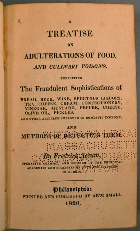 TREATISE ON ADULTERATIONS OF FOOD AND CULINARY POISONS. Fredrick ACCUM.