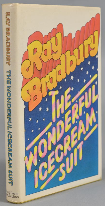 WONDERFUL ICE CREAM SUIT: AND OTHER PLAYS FOR TODAY, TOMORROW, AND. Ray BRADBURY.