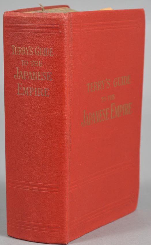 TERRY'S GUIDE TO THE JAPANESE EMPIRE INCLUDING KOREA AND FORMOSA. T. Philip TERRY.