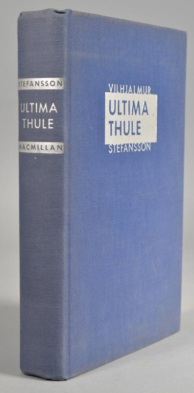 ULTIMA THULE: Further Mysteries of the Arctic. Vilhjalmur STEPHANSSON.