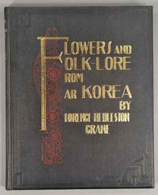 FLOWERS AND FOLK-LORE FROM FAR KOREA. Florence Hedleston CRANE