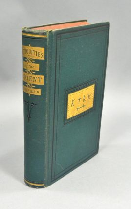 ANTIQUITIES OF THE ORIENT UNVEILED. M. Wolcott REDDING.