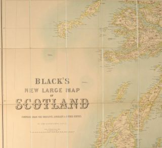BLACK'S NEW LARGE MAP OF SCOTLAND