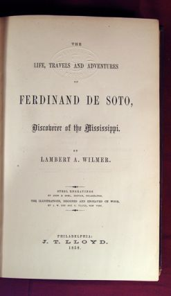 LIFE, TRAVELS AND ADVENTURES OF FERDINAND DE SOTO, DISCOVERER OF THE