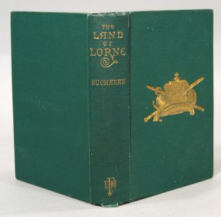 LAND OF LORNE: OR, A POET'S ADVENTURES IN THE SCOTTISH HEBRIDES. Robert BUCHANAN