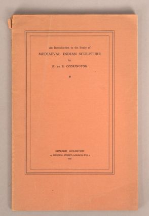INTRODUCTION TO THE STUDY OF MEDIAEVAL INDIAN SCULPTURE. K. De B. CODRINGTON