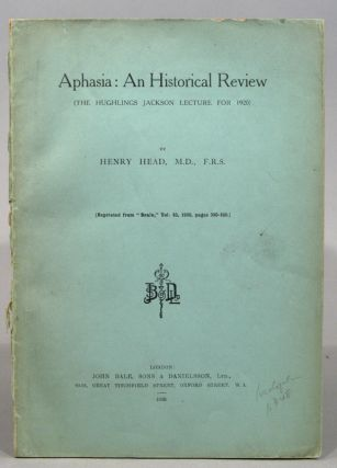 APHASIA: AN HISTORICAL REVIEW (THE HUGHLINGS JACKSON LECTURE FOR 1920). Henry HEAD