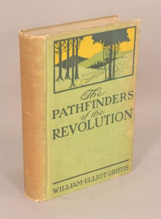 PATHFINDERS OF THE REVOLUTION. WILLIAM E. GRIFFIS