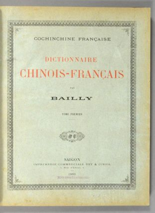 COCHINCHINE FRANCAISE/DICTIONNAIRE CHINOIS-FRANCAIS
