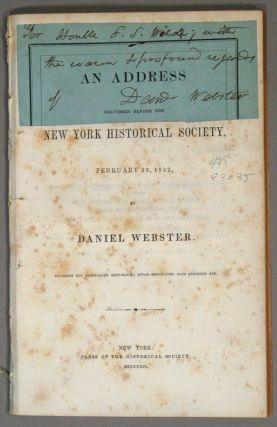 ADDRESS DELIVERED BEFORE THE NEW YORK HISTORICAL SOCIETY, FEBRUARY 23. Daniel WEBSTER