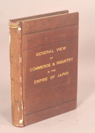 GENERAL VIEW OF COMMERCE & INDUSTRY IN THE EMPIRE OF JAPAN. JAPAN - COMMERCE