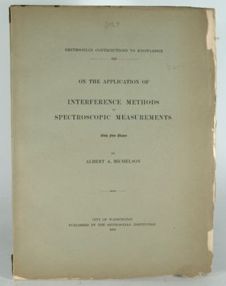 ON THE APPLICATION OF INTERFERENCE METHODS TO SPECTROSCOPIC. Albert A. MICHELSON