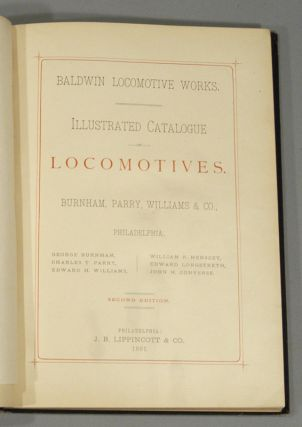 BALDWIN LOCOMOTIVE WORKS: ILLUSTRATED CATALOGUE OF LOCOMOTIVES