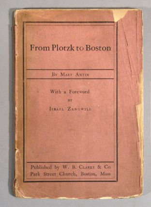 FROM PLOTZK TO BOSTON. Mary ANTIN.