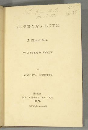 YU-PE-YA'S LUTE: A CHINESE TALE, IN ENGLISH VERSE. Augusta WEBSTER