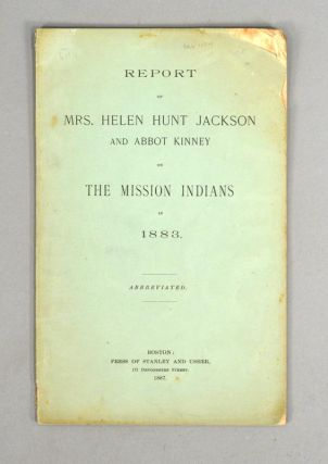 REPORT OF MRS. HELEN HUNT JACKSON AND ABBOT KINNEY ON THE MISSION. HELEN HUNT JACKSON