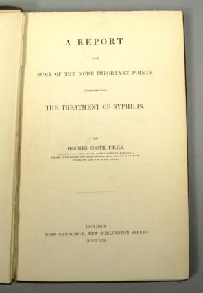 SOME OF THE MORE IMPORTANT POINTS CONNECTED WITH THE TREATMENT OF SYPHILIS. HOLMES COOTE