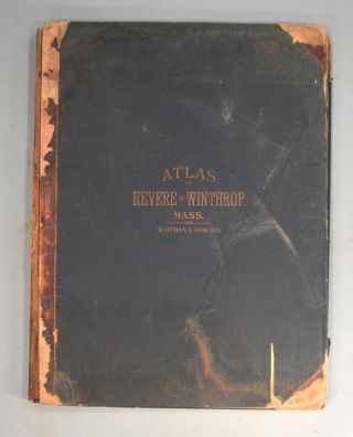 ATLAS OF THE TOWNS OF REVERE AND WINTHROP, SUFFOLK COUNTY, MASS. ATLAS