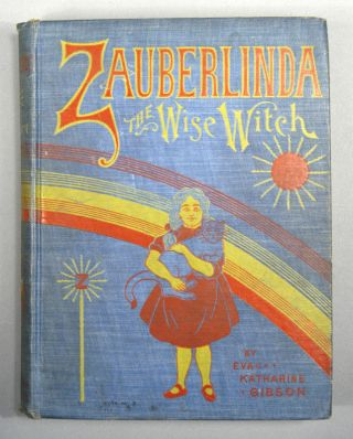 ZAUBERLINDA: The Wise Witch. Eva Katharine GIBSON