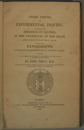 PRIZE THESIS. AN EXPERIMENTAL INQUIRY, CONCERNING THE PRESENCE OF. JOHN PERCY