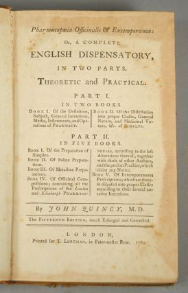 PHARMACOPAEIA OFFICINALIS & EXTEMPORANEA: OR, A COMPLETE ENGLISH DISP. John Quincy