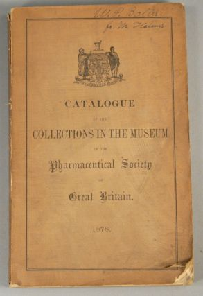 CATALOGUE OF THE COLLECTIONS IN THE MUSEUM OF THE PHARMACEUTICAL SOCIE. E. M. HOLMES