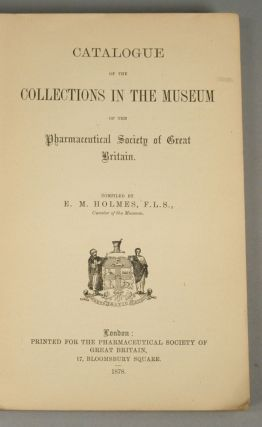 CATALOGUE OF THE COLLECTIONS IN THE MUSEUM OF THE PHARMACEUTICAL SOCIE