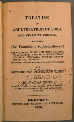 TREATISE ON ADULTERATIONS OF FOOD AND CULINARY POISONS. Fredrick ACCUM