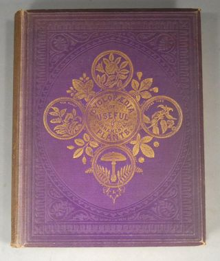 CYCLOPAEDIA OF USEFUL & ORNAMENTAL PLANTS Used in the Arts, In Medicin. Gilbert Thomas BURNETT