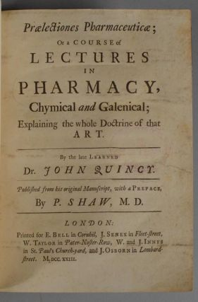 PRAELECTIONES PHARMACEUTICAE; OR A COURSE OF LECTURES IN PHARMACY