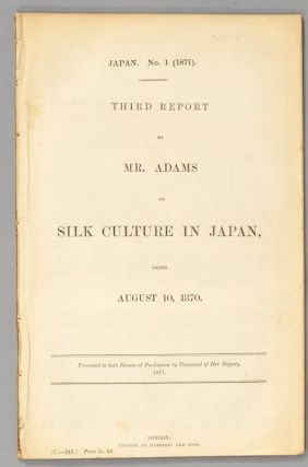 THIRD REPORT BY MR. ADAMS ON SILK CULTURE IN JAPAN, DATED AUGUST 10, 1