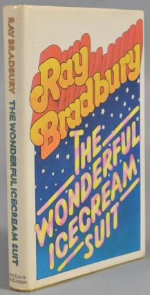 WONDERFUL ICE CREAM SUIT: AND OTHER PLAYS FOR TODAY, TOMORROW, AND. Ray BRADBURY