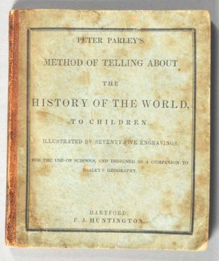 PETER PARLEY'S METHOD OF TELLING ABOUT THE HISTORY OF THE WORLD. Peter PARLEY