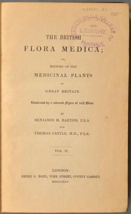 BRITISH FLORA MEDICA; OR, HISTORY OF THE MEDICINAL PLANTS OF GREAT