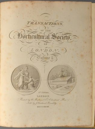 TRANSACTIONS OF THE HORTICULTURAL SOCIETY OF LONDON. VOLUME 2 [ONLY]. HORTICULTURAL SOCIETY OF...