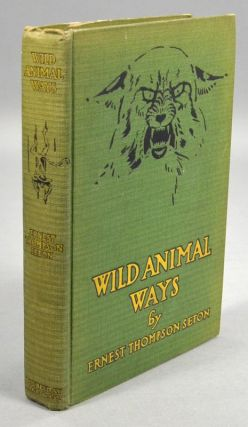 WILD ANIMAL WAYS. ERNEST THOMPSON SETON