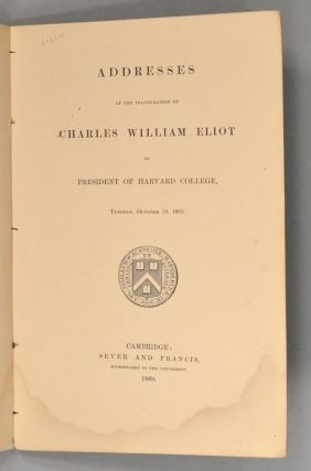 ADDRESSES AT THE INAUGURATION OF CHARLES WILLIAM ELIOT AS PRESIDENT OF