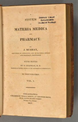 SYSTEM OF MATERIA MEDICA AND PHARMACY... WITH NOTES BY N. CHAPMAN